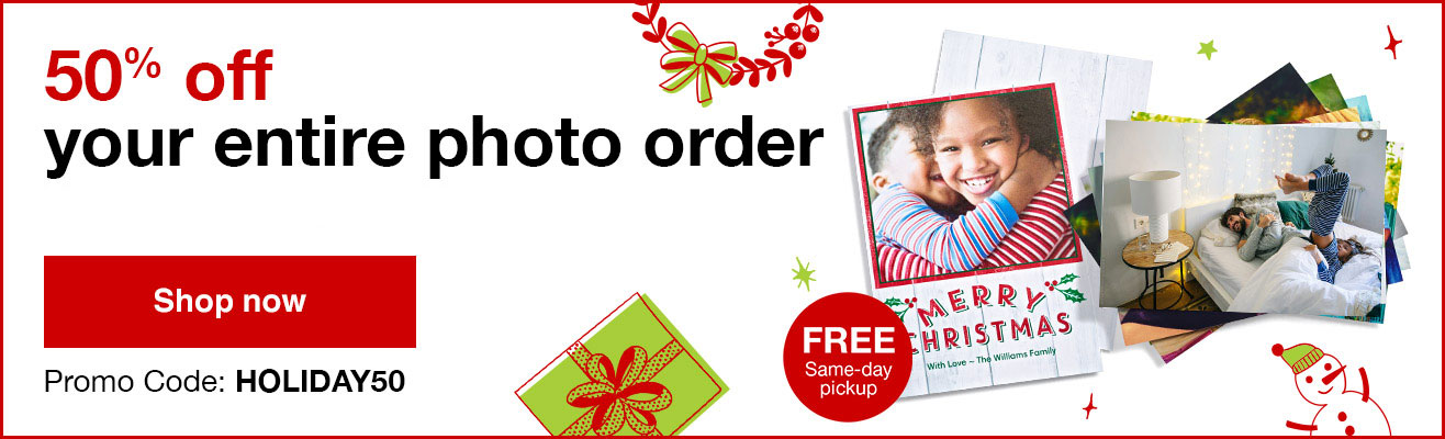 50% off your entire Photo order with Promo Code HOLIDAY50  Offer ends 12/15/18.