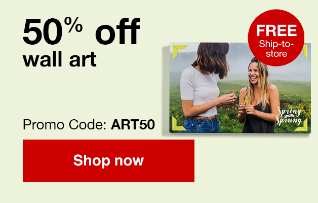 50% off wall art with Promo Code ART50 Offer ends 3/23/19.