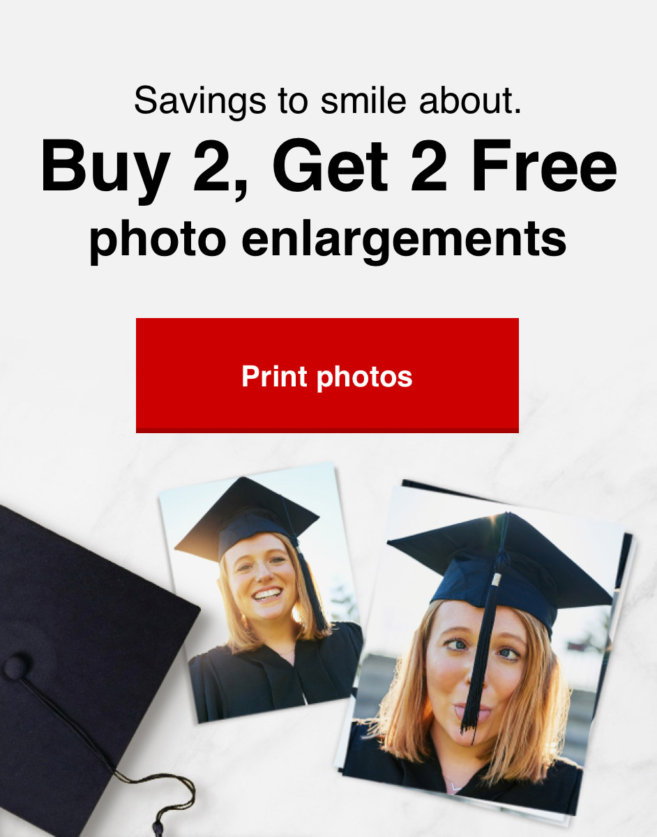 Buy 2 enlargements, get 2 free with Promo Code B2G20 Offer ends 5/15/21. Print now >