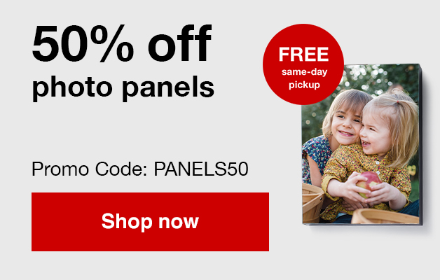 50% off mounted Photo panels with Promo Code PANELS50   Offers end  8/31/19.