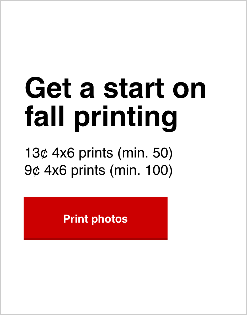 Save up to 70% off 4x6 prints. Print your memories today!  Offer ends 9/26/20